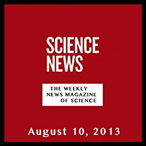 Science News, August 10, 2013 Periodical