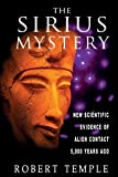 img - for The Sirius Mystery: New Scientific Evidence of Alien Contact 5, 000 Years Ago [Paperback] [1998] Original Ed. Robert Temple book / textbook / text book