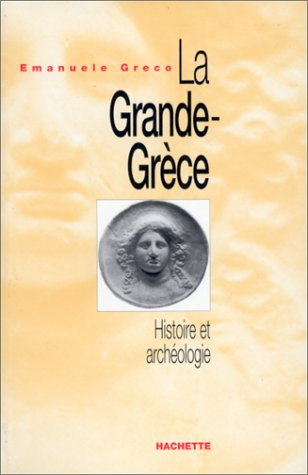LA GRANDE GRECE HISTOIRE ET ARCHEOLOGIE