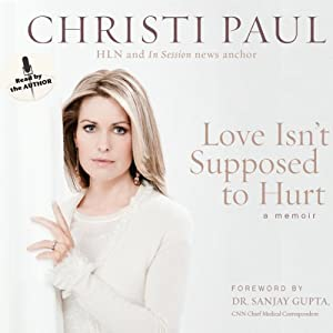 Love Isn't Supposed to Hurt | [Christi Paul]