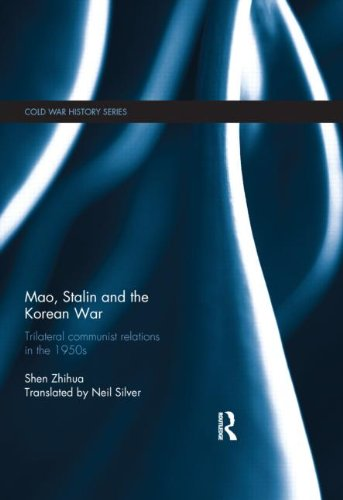 Mao, Stalin and the Korean War: Trilateral Communist Relations in the 1950s (Cold War History)