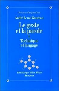Le Geste et la Parole, tome 1 : Technique et Langage par Andr� Leroi-Gourhan