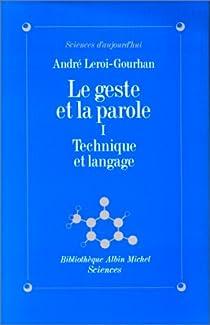 Le Geste et la Parole, tome 1 : Technique et Langage par Leroi-Gourhan