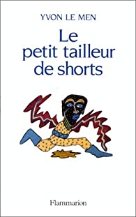 Le petit tailleur de shorts par Yvon Le Men