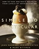 Simple to Spectacular (0767903609) by Mark Bittman,Jean-Georges Vongerichten