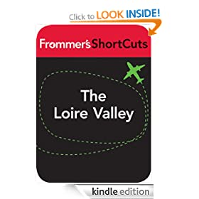 The Loire Valley. France: Frommer's ShortCuts