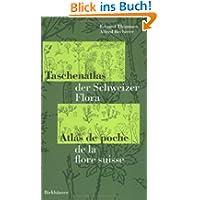 Taschenatlas der Schweizer Flora Atlas de poche de la flore suisse