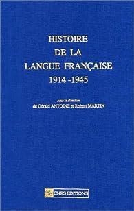 Histoire de la langue fran�aise, tome 2 : 1914-1945 par Paul Claudel