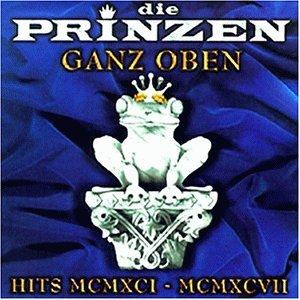 Die Prinzen - Ganz Oben Hits Mcmxci - Mcmxcvii - Zortam Music