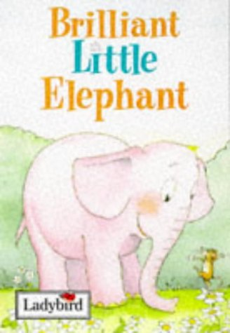 Brilliant Little Elephant (Little Stories)