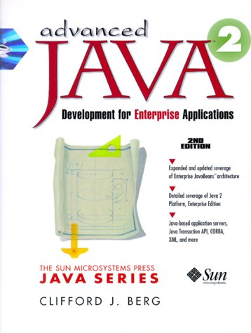 Advanced Java 2 Development for Enterprise Applications (2nd Edition), Berg, Clifford J.; Berg, Cliff