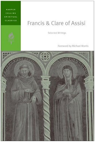 Francis & Clare of Assisi: Selected Writings (HarperCollins Spiritual Classics), Harpercollins Spiritual Classics