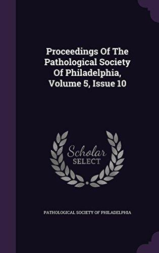 Proceedings Of The Pathological Society Of Philadelphia, Volume 5, Issue 10