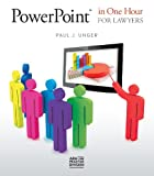PowerPoint® in One Hour for Lawyers