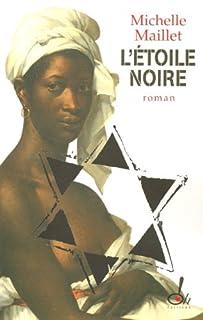 L'étoile noire : roman, Maillet, Michèle