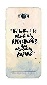 AMEZ its better to be absolutely ridiculous than boring Back Cover For Asus Zenfone Max ZC550KL