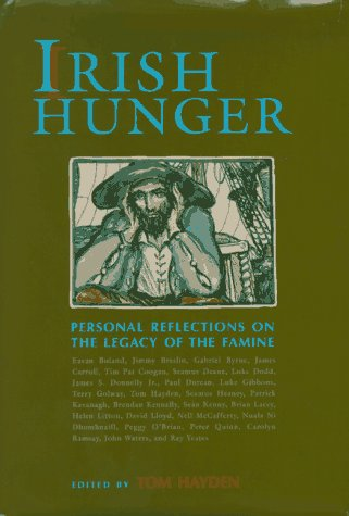Irish Hunger: Personal Reflections on the Legacy of the Famine