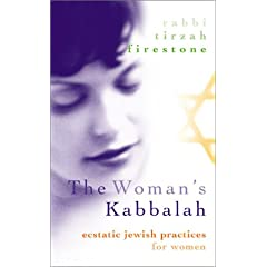 The Woman's Kabbalah: Ecstatic Jewish Practices for Women