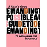 A Users Guide to Demanding the Impossible (Paperback)