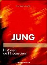 Jung, historien de l'inconscient
