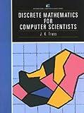 Discrete Mathematics for Computer Scientists (International Computer Science Series)