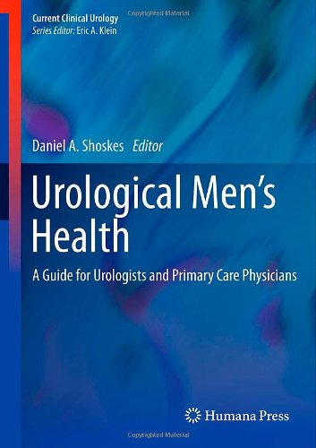 Urological Men's Health: A Guide for Urologists and Primary Care Physicians (Current Clinical Urology)