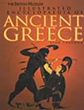 British Museum Illustrated Encyclopaedia of Ancient Greece (British Museum Illustrated Encyclopedias & Atlas)