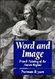 Word and Image: French Painting of the Ancien Régime (0521237769) by Bryson, Norman