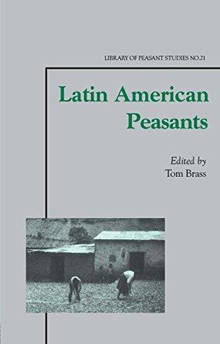 Latin American Peasants (Library of Peasant Studies)