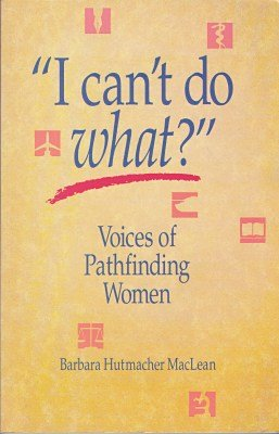 I Can't Do What?: Voices of Pathfinding Women