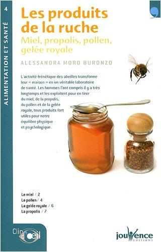 livre les produits de la ruche miel propolis pollen gel e royale. Black Bedroom Furniture Sets. Home Design Ideas