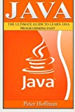 img - for Java: The Ultimate Guide to Learn Java Programming and Computer Hacking (java for beginners, java for dummies, java apps, hacking) (HTML, Javascript, ... Developers, Coding, CSS, PHP) (Volume 2) book / textbook / text book