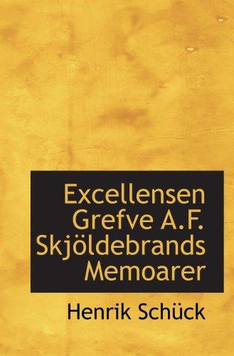 Excellensen Grefve A.F. Skjoeldebrands Memoarer