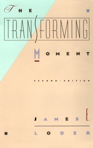 The Transforming Moment, JAMES E. LODER