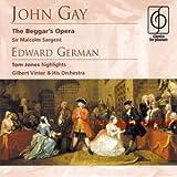 Gilbert Vinter & His Orchestra John Gay: The Beggar's Opera - Edward German: Tom Jones highlights