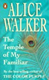 THE TEMPLE OF MY FAMILIAR (0140124152) by ALICE WALKER