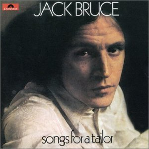 Jack Bruce - Songs For A Tailor - Zortam Music