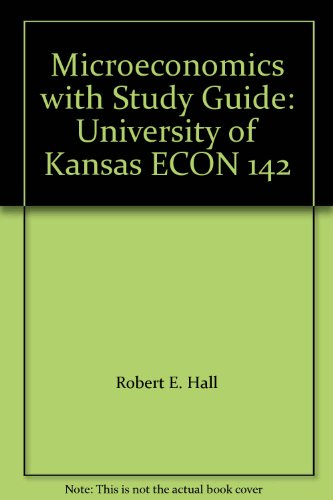 Microeconomics with Study Guide: University of Kansas ECON 142