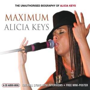 Alicia Keys - Maximum Alicia Keys: The Unauthorised Biography Of Alicia Keys - Zortam Music