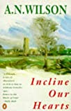 Incline Our Hearts (Penguin Fiction) (0140113371) by Wilson, A. N.