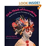 img - for Girls Think of EverythingStories of Ingenious Inventions by Women book / textbook / text book