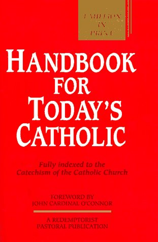 Handbook for Todays Catholic : Fully Indexed to the Catechism of the Catholic Church, NOT AVAILABLE (NA)