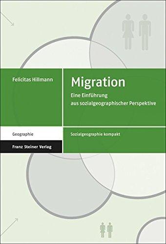 Migration: Eine Einfuhrung Aus Sozialgeographischer Perspektive