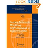 Geodetic Deformation Monitoring: From Geophysical to Engineering Roles: IAG Symposium Jaén, Spain, March 7-19,2005...