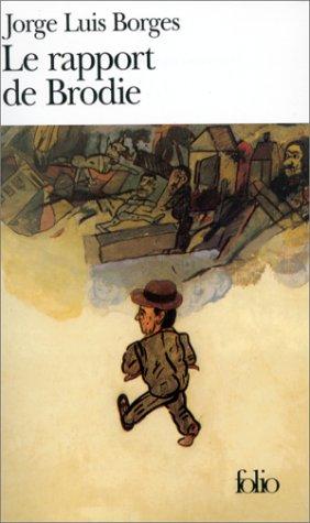 Jorge Luis Borges - Le Rapport de Brodie