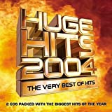 Various Artists Huge Hits 2004: the Very Best of Hits