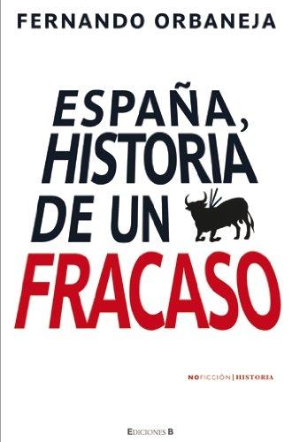 España, Historia De Un Fracaso