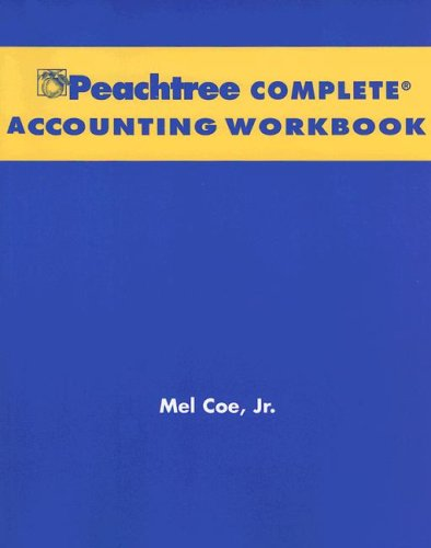 Financial Accounting, with Annual Report, Peachtree Complete Accounting CD & Workbook