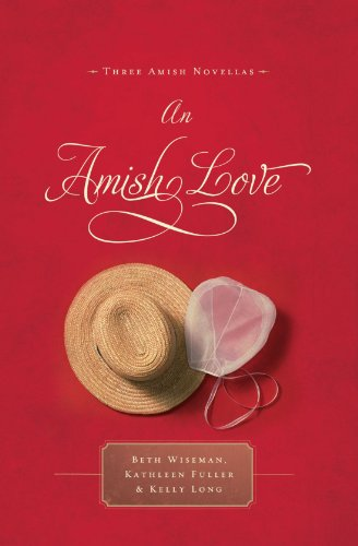 Image of An Amish Love: Healing Hearts/What the Heart Sees/A Marriage of the Heart (Inspirational Amish Anthology