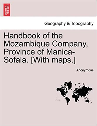 Handbook of the Mozambique Company, Province of Manica-Sofala. [With maps.]